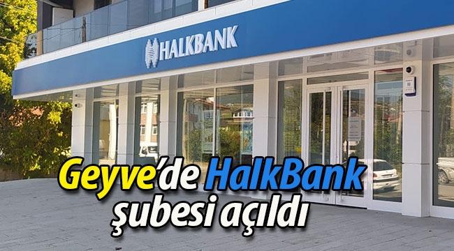 Nihayet Geyve'de Halk Bankası şubesi açıldı