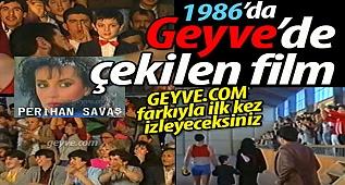 1986 yılında Geyve'de çekilen film