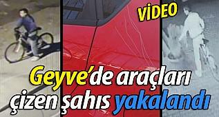 Geyve'de araçları çizen şahıs yakalandı